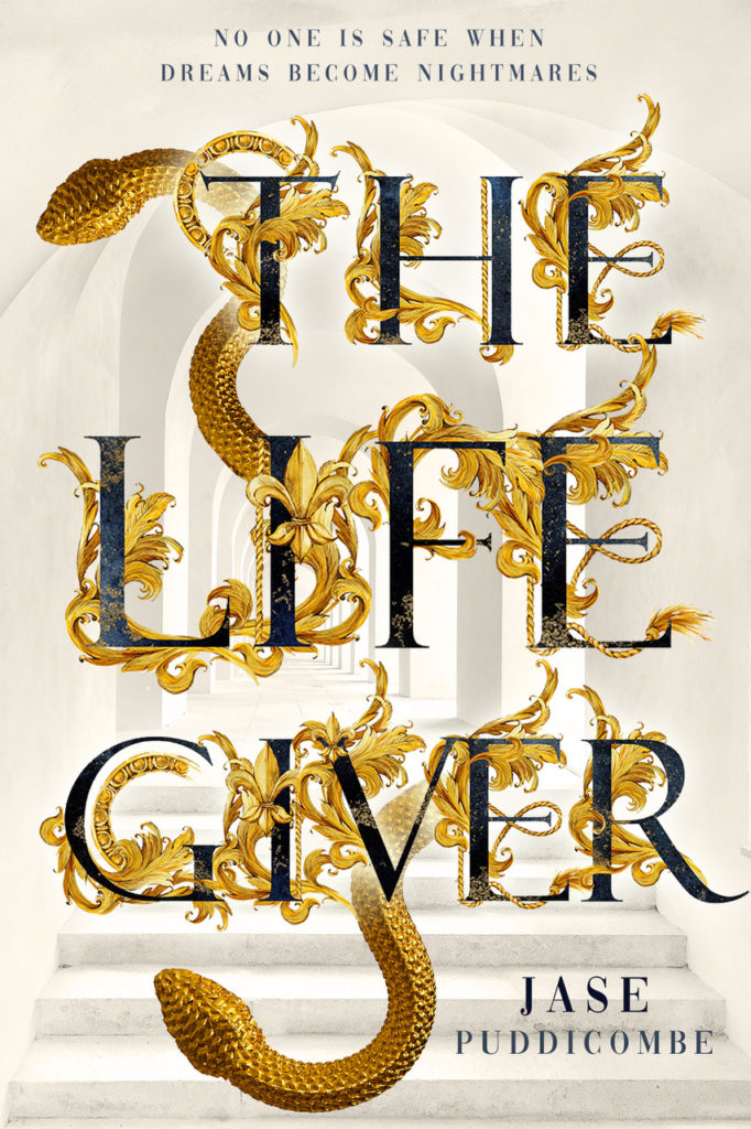 A white cover with a tunnel in the background. Black letters spell 'The Life Giver' with gold snakes wrapped around them. The tagline reads 'no one is safe when dreams become nightmares'